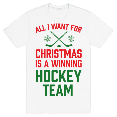 All I Want For Christmas A Winning Hockey Team Mens T-Shirt