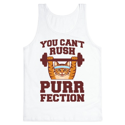 You Can't Rush Purrfection (Cat Fitness) Tank Top