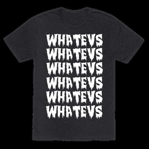 Whatevs