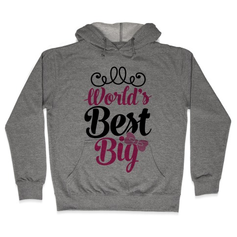 World's Best Big Hooded Sweatshirt