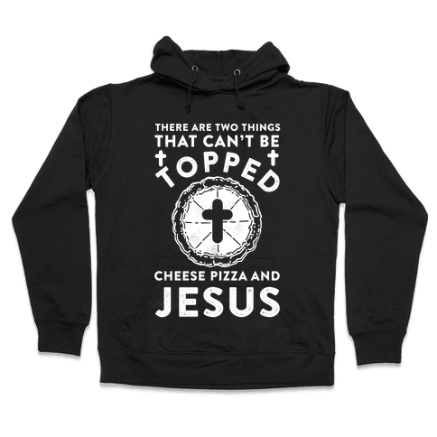There Are Two Things That Can't Be Topped Hooded Sweatshirt