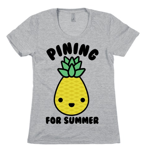 Pining for Summer Womens T-Shirt