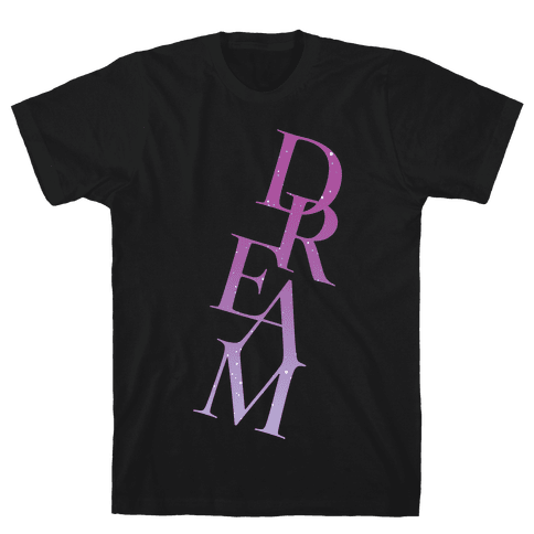 Dream Mens T-Shirt