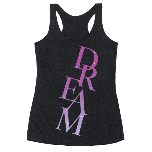 Dream Racerback Tank Top