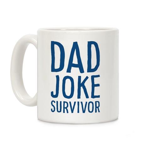 Dad Joke Survivor Coffee Mug