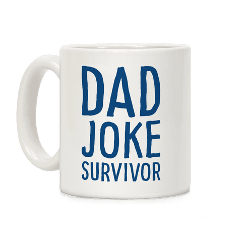 Dad Joke Survivor Coffee Mug