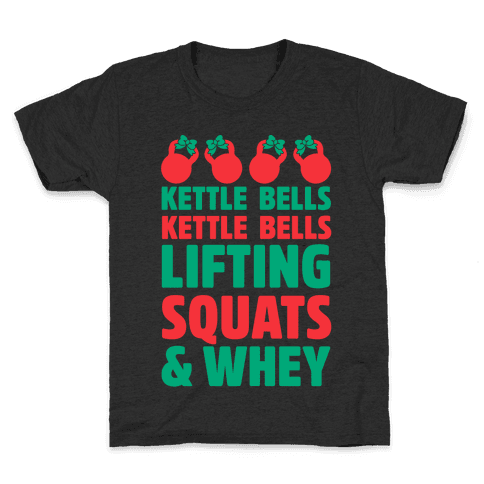 Kettle Bells Kettle Bells Lifting Squats and Whey Kids T-Shirt
