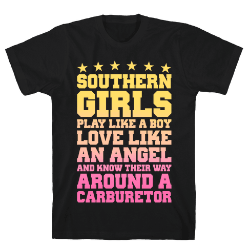 Southern Girls Know Their Way Around A Carburetor Mens T-Shirt
