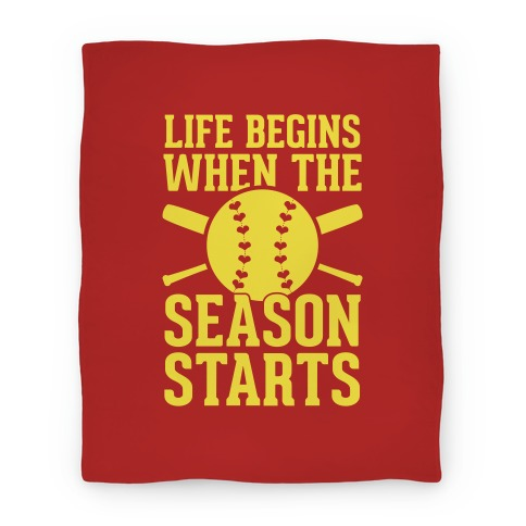 Life Begins When The Season Starts (Softball) Blanket Blanket