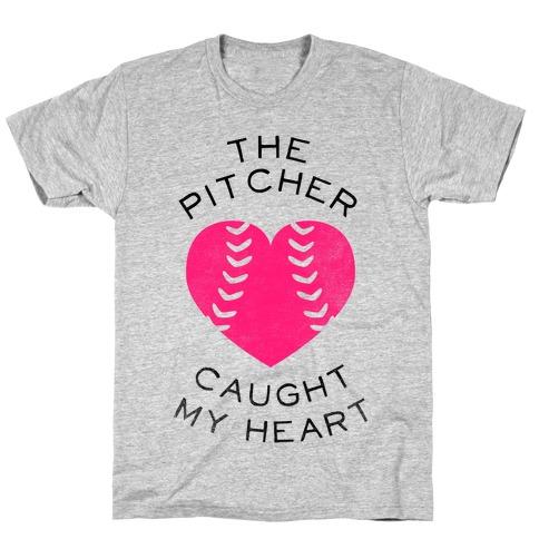 The Pitcher Caught My Heart (Baseball Tee) T-Shirt