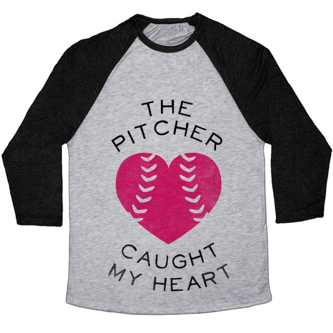 The Pitcher Caught My Heart (Baseball Tee) Baseball Tee