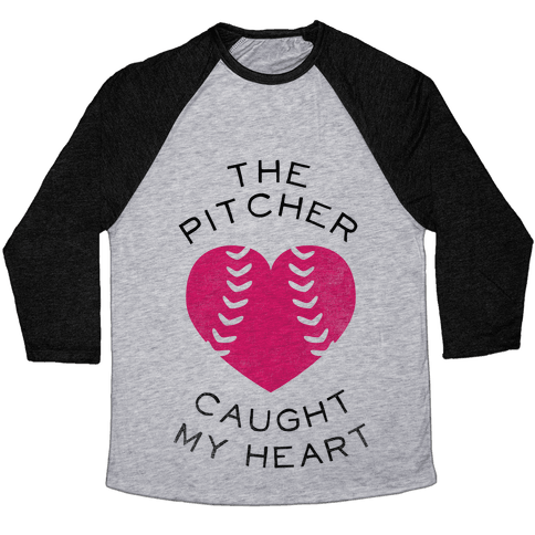 The Pitcher Caught My Heart (Baseball Tee) Baseball Tee