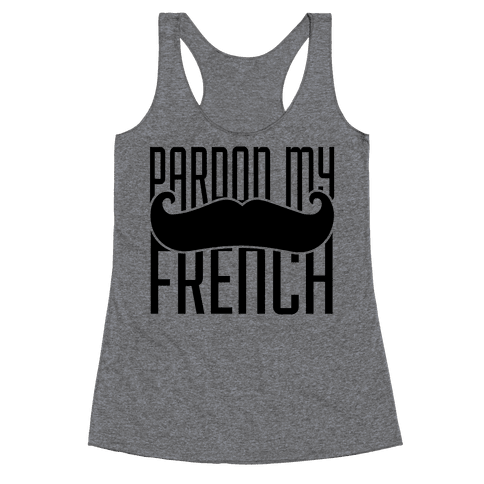 Pardon My French Racerback Tank Top