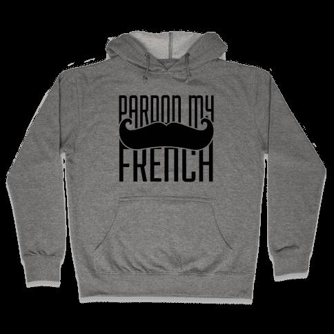 Pardon My French Hooded Sweatshirt