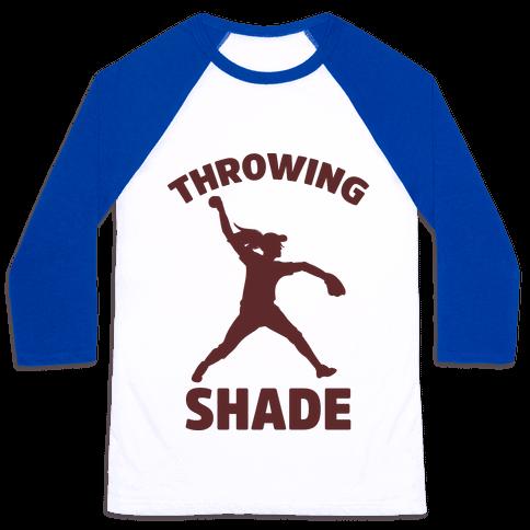 Throwing Shade (Softball) Baseball Tee