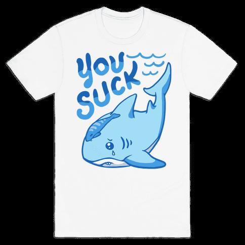 You Suck Mens T-Shirt