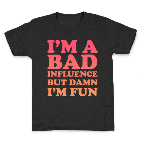 Bad Influence Kids T-Shirt