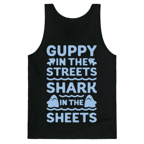 Guppy In The Streets Shark In The Sheets Tank Top