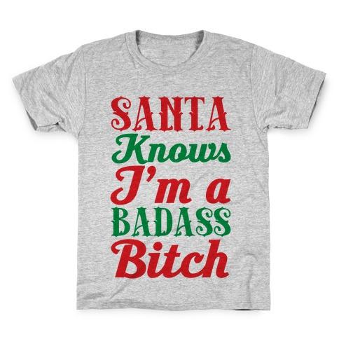Santa Knows I'm A Badass Bitch Kids T-Shirt