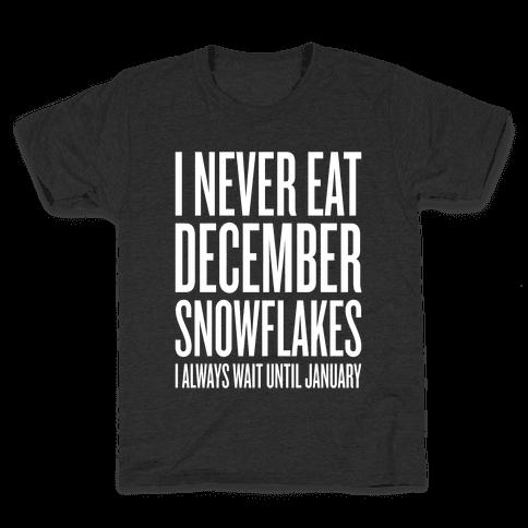 I Never Eat December Snowflakes Kids T-Shirt