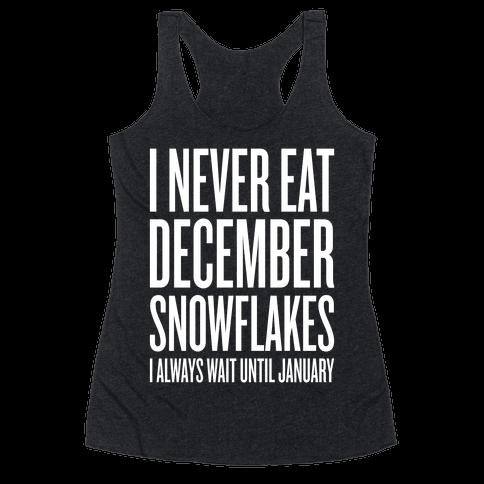 I Never Eat December Snowflakes Racerback Tank Top