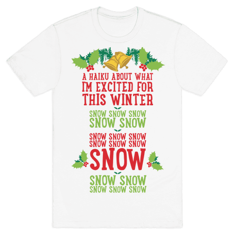A Haiku About What I'm Excited For This Winter Mens T-Shirt