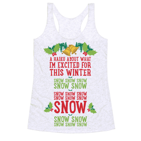 A Haiku About What I'm Excited For This Winter Racerback Tank Top