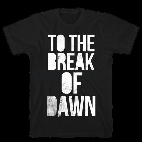 To the Break of Dawn Mens T-Shirt