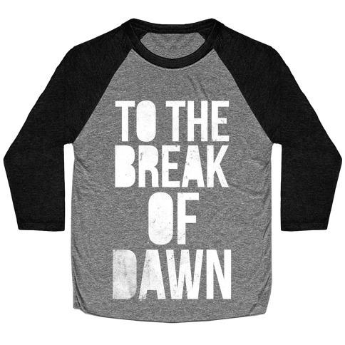 To the Break of Dawn Baseball Tee