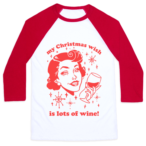 My Christmas Wish Is Lots Of Wine Baseball Tee
