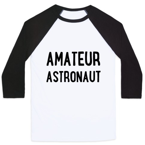 Amateur Astronaut Baseball Tee