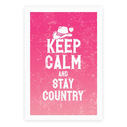 Keep Calm And Stay Country (Pink) Poster