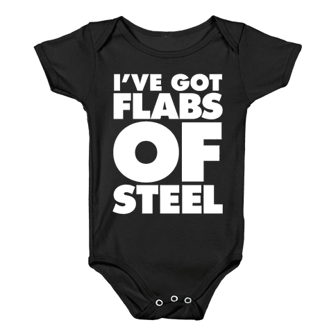 I've Got Flabs Of Steel Baby Onesy