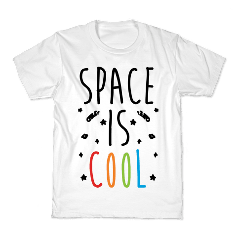 Space Is Cool Kids T-Shirt