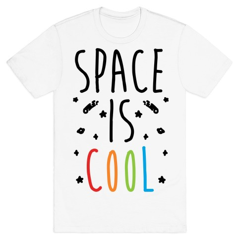Space Is Cool T-Shirt