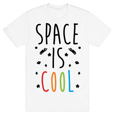 Space Is Cool Mens T-Shirt