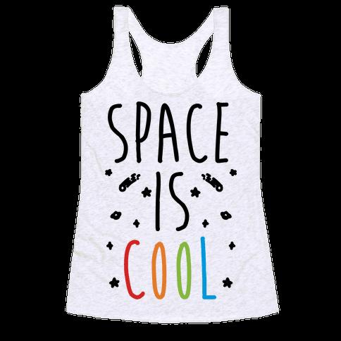 Space Is Cool Racerback Tank Top
