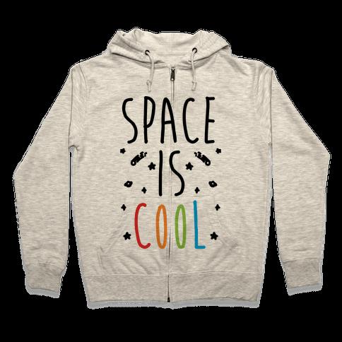 Space Is Cool Zip Hoodie