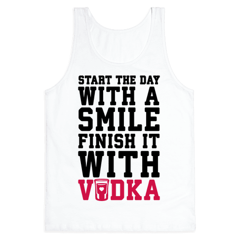 Start The Day With A Smile Finish It With Vodka