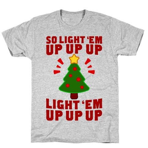 So Light 'Em Up T-Shirt