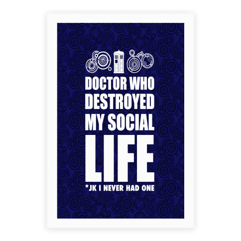 Doctor Who Destroyed My Life Poster
