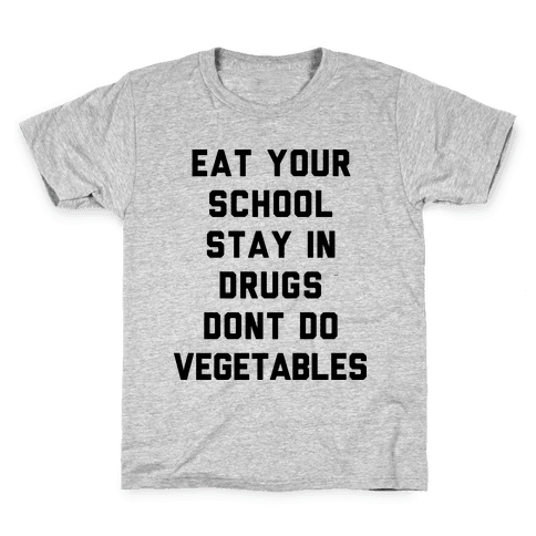 Eat Your School and Stay in Drugs, Bad Advice Kids T-Shirt