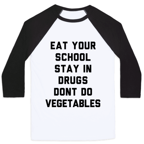 Eat Your School and Stay in Drugs, Bad Advice Baseball Tee