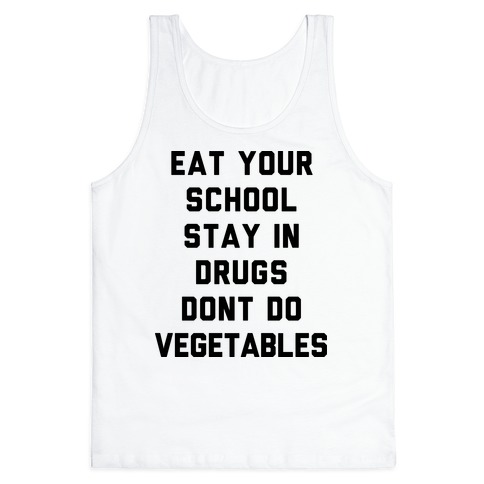 Eat Your School and Stay in Drugs, Bad Advice Tank Top