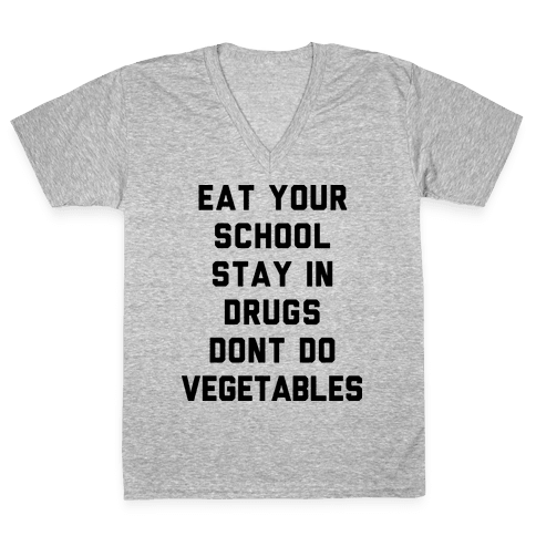 Eat Your School and Stay in Drugs, Bad Advice V-Neck Tee Shirt