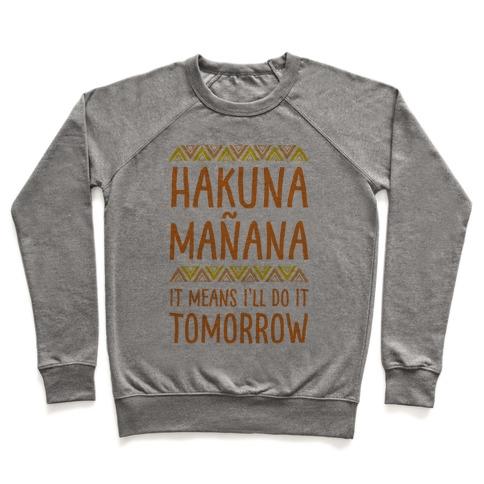 Hakuna Manana It Means I'll Do It Tomorrow Pullover
