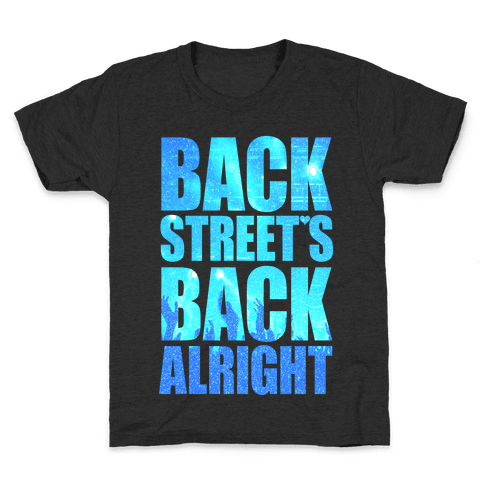 Backstreet's Back Alright! Kids T-Shirt