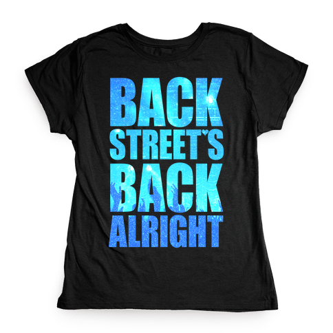 Backstreet's Back Alright! Womens T-Shirt