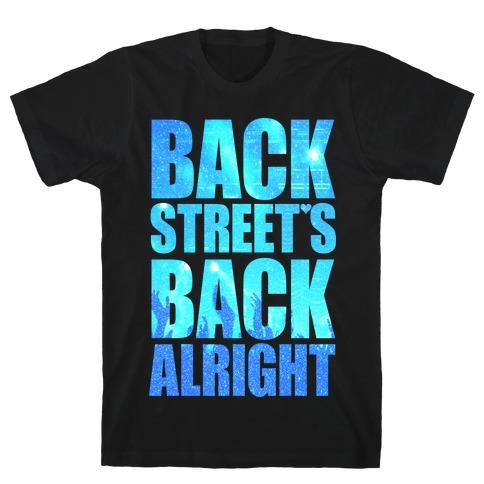 Backstreet's Back Alright! T-Shirt