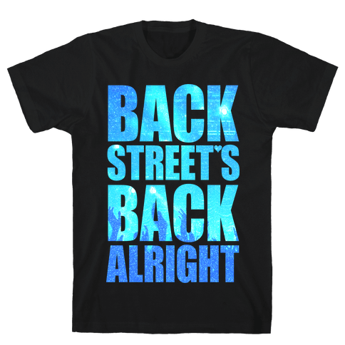 Backstreet's Back Alright! Mens T-Shirt